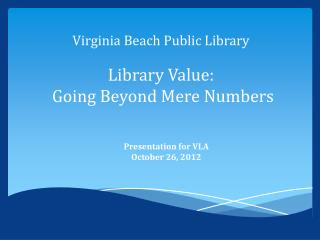 Virginia  Beach Public Library  Library Value: Going Beyond Mere  Numbers