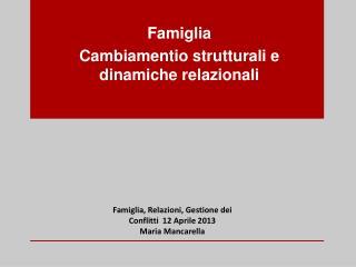 Famiglia Cambiamentio  strutturali e dinamiche relazionali