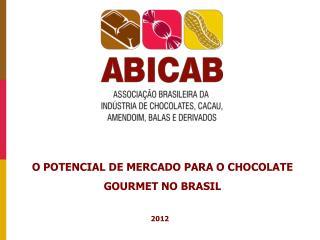 O POTENCIAL DE MERCADO PARA O CHOCOLATE GOURMET NO BRASIL