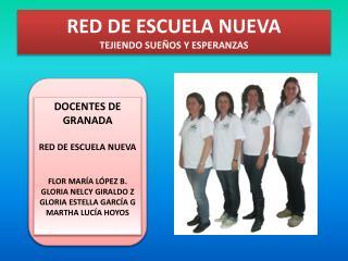 RED DE ESCUELA NUEVA TEJIENDO SUEÑOS Y ESPERANZAS