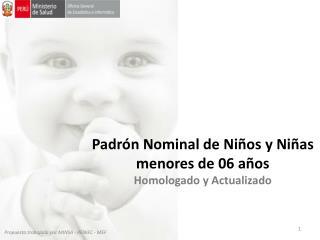 Padrón Nominal de Niños y Niñas menores de 06 años Homologado y Actualizado