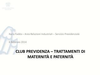 CLUB PREVIDENZA � Trattamenti di maternit� e paternit�