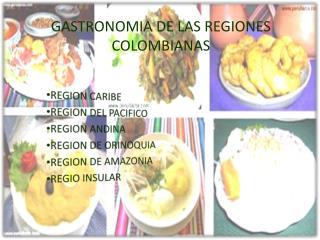 GASTRONOMIA DE LAS REGIONES COLOMBIANAS