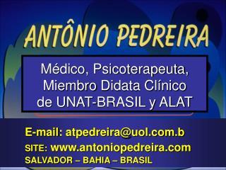 E-mail : atpedreira@uol.com.b SITE:  www.antoniopedreira.com SALVADOR – BAHIA – BRASIL