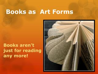 Books as  Art Forms