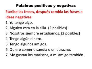 Palabras positivas  y  negativas