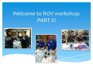 Welcome to ROV workshop: PART II!
