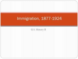 Immigration, 1877-1924