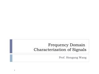 Frequency Domain Characterization of Signals
