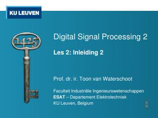 Digital Signal Processing 2 Les 2: Inleiding 2