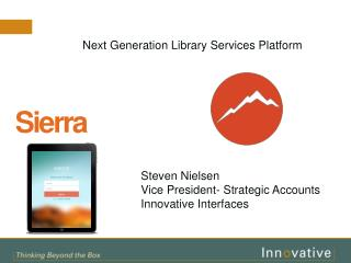 Sierra as Library Services Platform  Today and Tomorrow