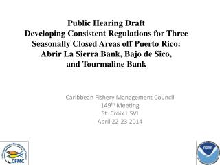 Caribbean Fishery Management Council 149 th  Meeting St. Croix USVI April 22-23 2014