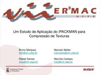 Um Estudo de Aplicação do  iPACKMAN  para Compressão de Texturas