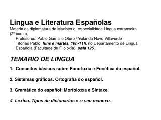 Lingua e Literatura Espa olas Materia da diplomatura de Maxisterio, especialidade Lingua estranxeira  2  curso,  Profeso