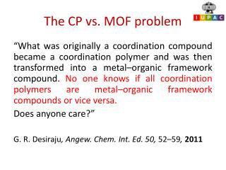 The CP vs. MOF problem