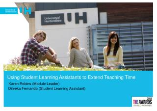 Using Student Learning Assistants to Extend Teaching Time Karen Robins (Module Leader)
