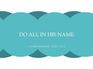 Do all in his name