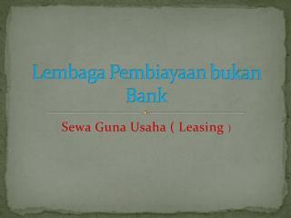 Lembaga P embiayaan bukan  Bank