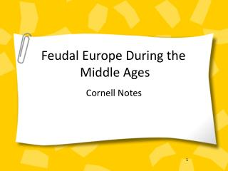 Feudal Europe During the  Middle Ages