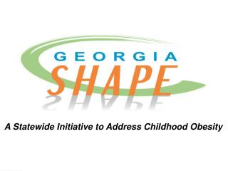 A Statewide Initiative to Address Childhood Obesity
