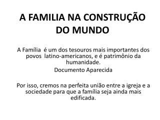 A FAMILIA NA CONSTRUÇÃO DO MUNDO