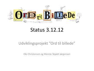 Status 3.12.12