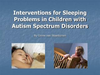 Interventions for Sleeping Problems in Children with Autism Spectrum Disorders