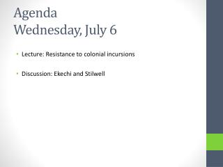 Agenda Wednesday, July 6