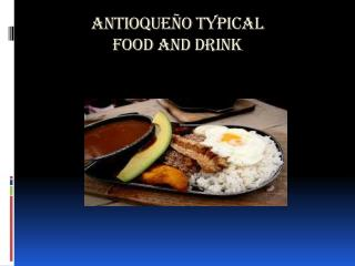 ANTIOQUEÑO TYPICAL  FOOD AND DRINK