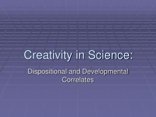 Creativity in Science: