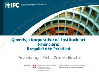 Qeverisja Korporative në Institucionet Financiare : Rregullat dhe Praktikat