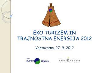 EKO TURIZEM IN TRAJNOSTNA ENERGIJA 2012