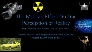 The Media�s Effect On Our Perception of Reality