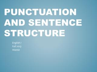 Punctuation and Sentence Structure