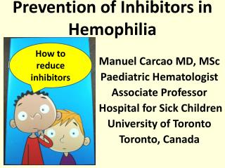 Prevention of Inhibitors in Hemophilia
