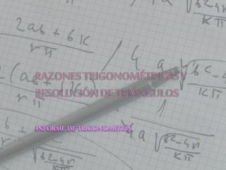 RAZONES TRIGONOMÉTRICAS Y RESOLUCIÓN DE TRIÁNGULOS