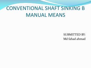 CONVENTIONAL SHAFT SINKING B MANUAL MEANS