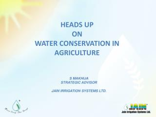 HEADS UP ON WATER  CONSERVATION IN AGRICULTURE