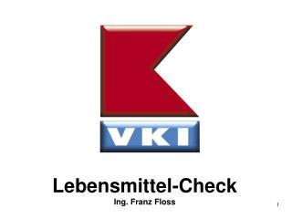 Lebensmittel-Check Ing. Franz Floss