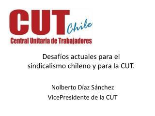 Desafíos actuales para el sindicalismo chileno y para la CUT.