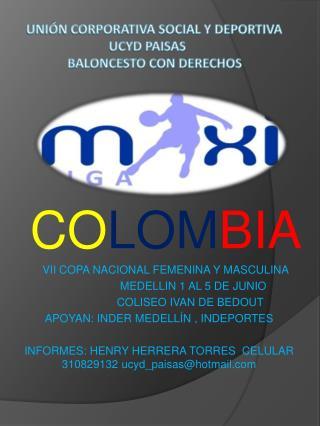 CO LOM BIA VII COPA NACIONAL FEMENINA Y MASCULINA