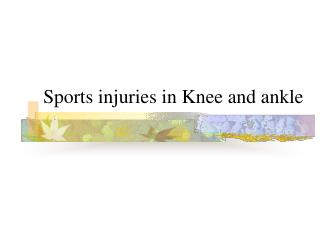 Sports injuries in Knee and ankle