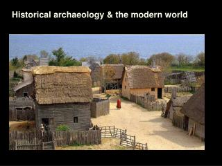 Historical archaeology & the modern world