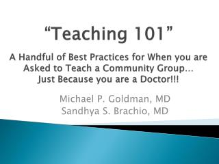 Michael P. Goldman, MD Sandhya S. Brachio, MD