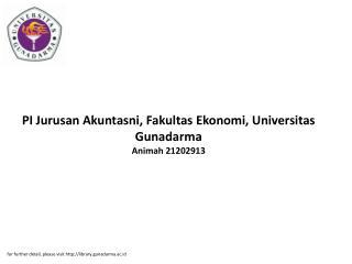 PI Jurusan Akuntasni, Fakultas Ekonomi, Universitas Gunadarma Animah 21202913