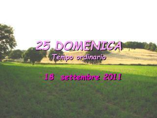 25 DOMENICA  Tempo ordinario