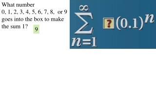 What number  0, 1, 2, 3, 4, 5, 6, 7, 8,  or 9 goes into the box to make the sum 1?