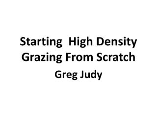 Starting  High Density Grazing From Scratch
