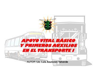 APOYO VITAL B SICO  Y PRIMEROS AUXILIOS EN EL TRANSPORTE I