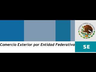Comercio Exterior por Entidad Federativa
